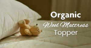 organic wool mattress topper